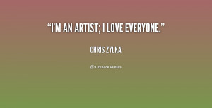 quote-Chris-Zylka-im-an-artist-i-love-everyone-228983.png