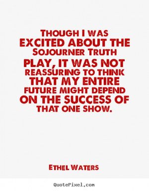 ... ethel waters more success quotes friendship quotes life quotes