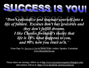 Success Is You, Don't Rationalize And Stagnate Yourself Into A Life ...