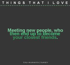 Yes! So glad we met some new friends two weeks ago! It's like we've ...