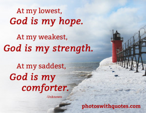 At My Lowest God Is My Hope. At My Weakest, God Is My Strength