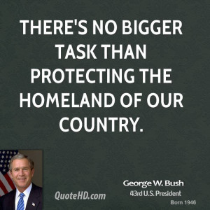 george-w-bush-george-w-bush-theres-no-bigger-task-than-protecting-the ...