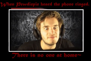 When Pewdiepie Heard... by thecomicslover263