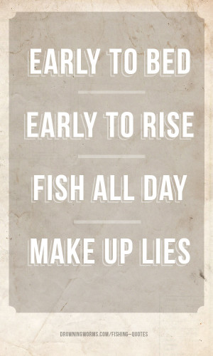 Make up lies – Fishing Quote