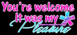 Youre Welcome Its My Pleasu Tumblr gif