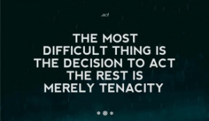 Life Inspirational Quotes - The most difficult thing is the decision ...