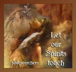 Let our Spirits touch...