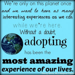 ... most amazing experience of our lives! |MLJ Adoptions| Adoption Quote