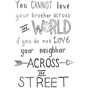 quotes. / love your neighbor.