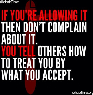 YOU tell other people how to treat you!