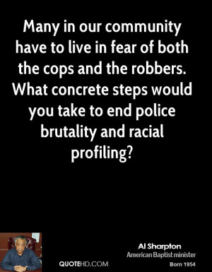 Many in our community have to live in fear of both the cops and the ...