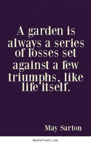 ... sarton more life quotes friendship quotes love quotes success quotes