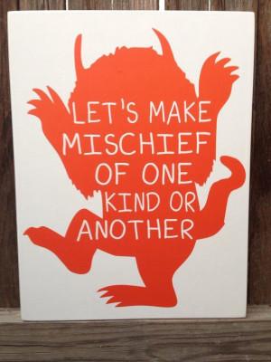 Let's make mischief...