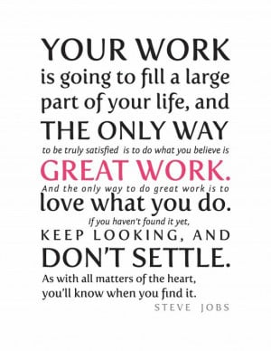 ... Going To Fill a Large Part of Your Life, And The Only Way ~ Life Quote