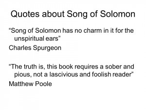 Quotes about Song of Solomon Song of Solomon has no charm in it for ...