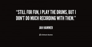 jan hammer quotes i m so far removed from live playing any more jan ...