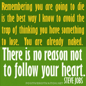 ... to avoid the trap of thinking you have something to lose.~Steve Jobs