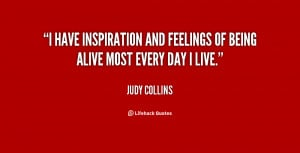 quote-Judy-Collins-i-have-inspiration-and-feelings-of-being-73821.png