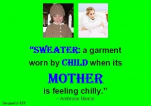 ... by child when its mother is feeling chilly - Best sayings about Mother
