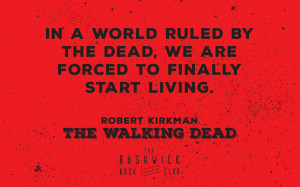 BWBC-Robert-Kirkman-The-Walking-Dead-Quotes-04