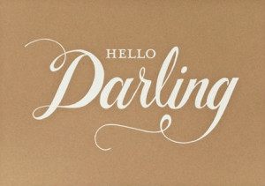 Words • Quotes • Sayings / Hello Darling | We Heart It