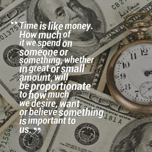Quotes Picture: time is like money how much of it we spend on someone ...