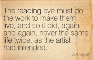 famous-work-quote-by-as-byatt-reading-eye-must-do-the-work-to-make ...