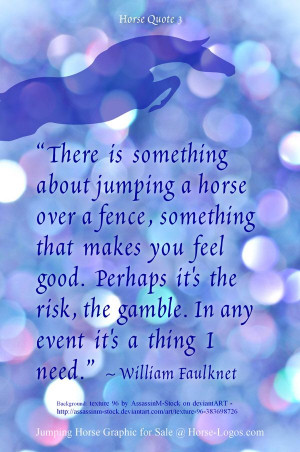 """Horse #Quote 3 - """"There is something about jumping a horse over a ..."""