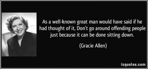 ... offending people just because it can be done sitting down. - Gracie