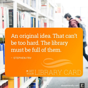 ... hard. The library must be full of them. –Stephen Fry #library #quote