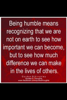 ... Humble Quotes, Making A Difference Quotes, Wisdom, Make A Difference