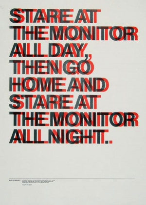 Stare At The Monitor All Day