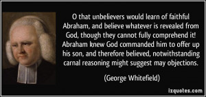 that unbelievers would learn of faithful Abraham, and believe ...