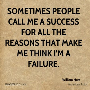 william-hurt-william-hurt-sometimes-people-call-me-a-success-for-all ...