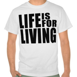 Lifes Quotes T-Shirts