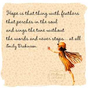 with feathers that perches in the soul and sings the tune without ...