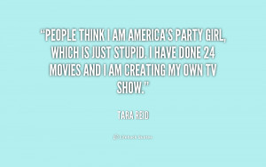 quote-Tara-Reid-people-think-i-am-americas-party-girl-229101.png