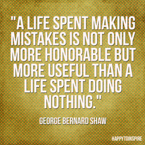 Quote of the Day: A life spent making mistakes