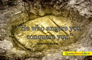 http://quotespictures.com/he-who-angers-you-conquers-you-anger-quote/