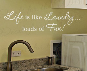Life is Like Laundry Loads of Fun - Funny Cleaning Clothes Room Mom ...