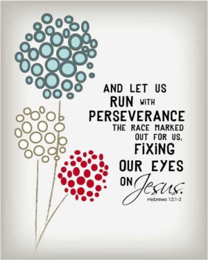 Bible verses and Christian Quotes / run with perseverance