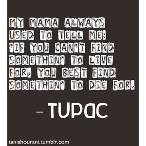 tupac | Famous, Inspirational, Wisdom Quotes