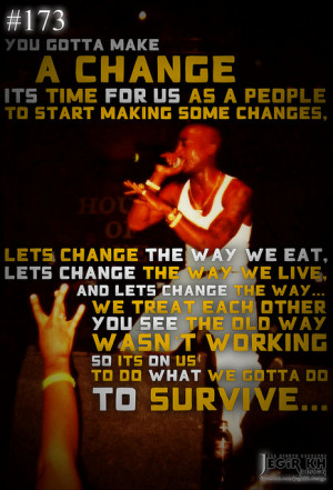 ... Make A Change It's Time For Us A People To Start Making Some Changes