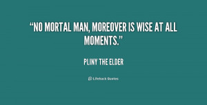quote-Pliny-the-Elder-no-mortal-man-moreover-is-wise-at-169484.png