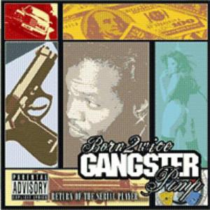 Born 2wice - Gangsta Pimp