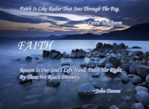 Faith Is Like Radar That Sees Through The Fog ~ Faith Quote