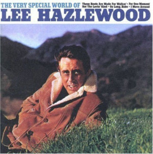 Lee-Hazlewood-The-Very-Special-World-of-Lee-Hazlewood-e1312148972603 ...