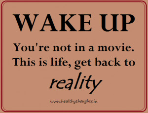 Wake Up… It's Reality