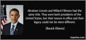 Abraham Lincoln and Millard Fillmore had the same title. They were ...