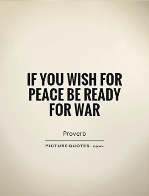 Peace Quotes War Quotes Proverb Quotes